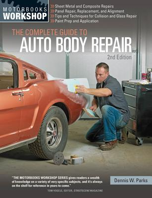 The Complete Guide to Auto Body Repair, 2nd Edition (Motorbooks Workshop) Cover Image