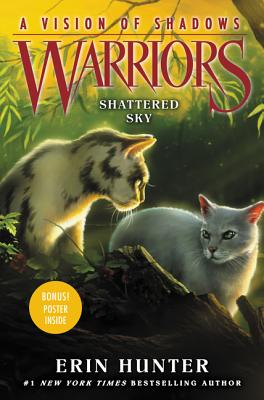 Warriors: A Vision of Shadows: Shattered Sky by Erin Hunter
