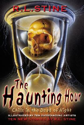The Haunting Hour: Chills in the Dead of Night (Paperback)R. L. Stine