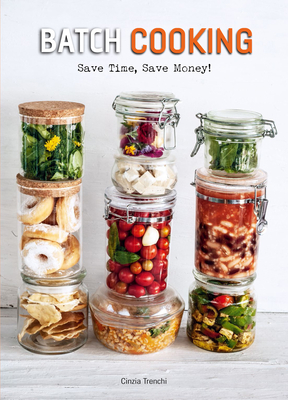 Batch Cooking: Save Time, Save Money! Cover Image