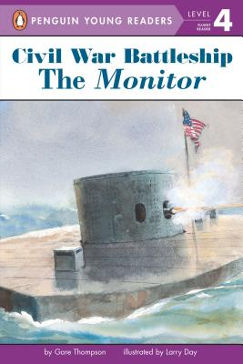 Civil War Battleship: The Monitor: The Monitor (Penguin Young Readers, Level 4) Cover Image