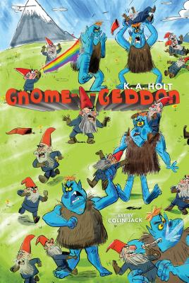 Gnome-A-Geddon by K. A. Holt