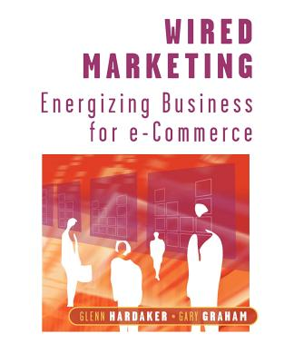 Wired Marketing: Energizing Business for E-Commerce Cover Image