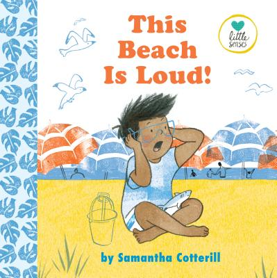 This Beach Is Loud! (Little Senses) Cover Image