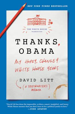 Thanks, Obama: My Hopey, Changey White House Years Cover Image