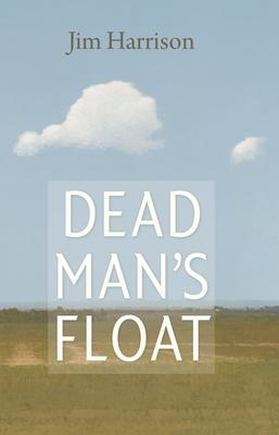 Dead Man's FloatJim Harrison