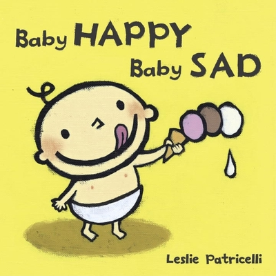 Baby Happy Baby Sad (Leslie Patricelli board books) Cover Image