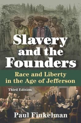 Slavery and the Founders: Race and Liberty in the Age of Jefferson Cover Image