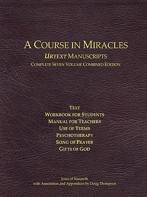 A Course in Miracles Urtext Manuscripts Complete Seven Volume Combined Edition Cover Image