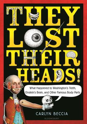 They Lost Their Heads! by Carlyn Beccia