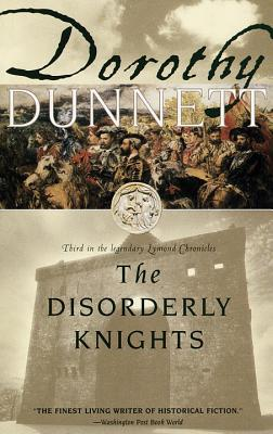 The Disorderly Knights: Book Three in the Legendary Lymond Chronicles Cover Image