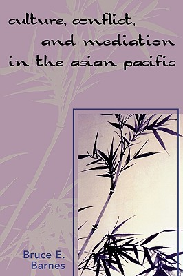 Culture, Conflict, and Mediation in the Asian Pacific Cover Image