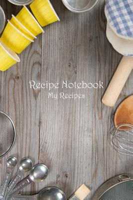 Recipe Notebook: My Recipes Cover Image