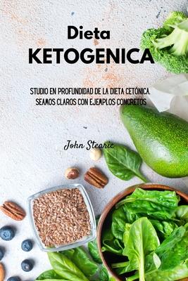 Dieta KETOGÉNICA: Estudio en profundidad de la dieta cetónica. Seamos claros con ejemplos concretos Cover Image