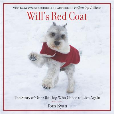 Will's Red Coat Lib/E: The Story of One Old Dog Who Chose to Live Again Cover Image