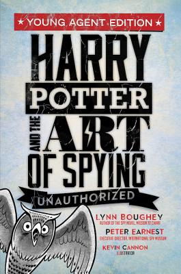 Harry Potter and the Art of Spying: Young Agent Edition Cover Image