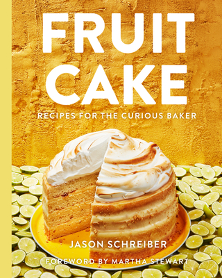 Fruit Cake: Recipes for the Curious Baker Cover Image