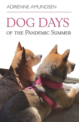 Dog Days of the Pandemic Summer Cover Image
