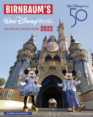 Birnbaum's 2022 Walt Disney World: The Official Vacation Guide (Birnbaum Guides) Cover Image