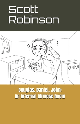 Douglas, Daniel, John: An Infernal Chinese Room: and Other Essays Cover Image