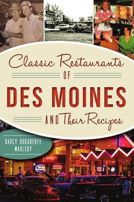 Classic Restaurants of Des Moines and Their Recipes (American Palate) Cover Image