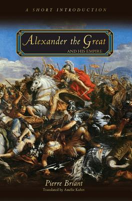 Alexander the Great and His Empire: A Short Introduction Cover Image