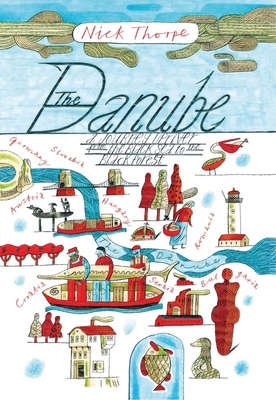 The Danube: A Journey Upriver from the Black Sea to the Black Forest Cover Image