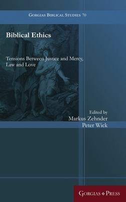 Biblical Ethics: Tensions Between Justice and Mercy, Law and Love Cover Image