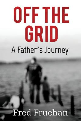 Off the Grid: A Father's Journey Cover Image