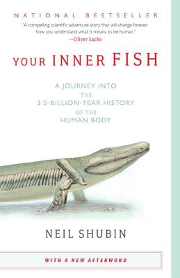 Your Inner Fish: A Journey into the 3.5-Billion-Year History of the Human Body Cover Image