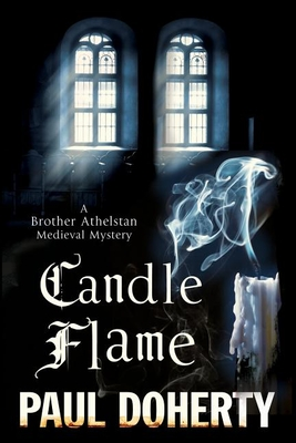 Candle Flame: A Novel of Mediaeval London Featuring Brother Athelstan (Brother Athelstan Medieval Mystery #13) Cover Image