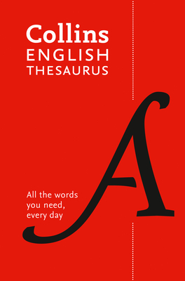 Collins English Thesaurus Paperback Edition: 300,000 Synonyms and Antonyms for Everyday Use Cover Image
