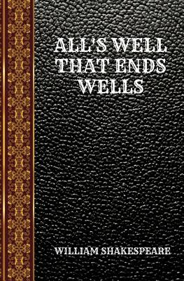 All's Well That Ends Wells: By William Shakespeare Cover Image