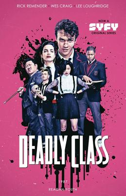 Deadly Class Volume 1: Reagan Youth Media Tie-In Cover Image