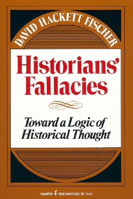 Historians' Fallacie: Toward a Logic of Historical Thought Cover Image