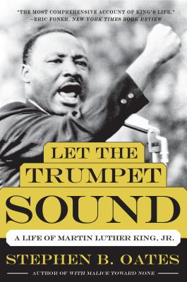 Let the Trumpet Sound: A Life of Martin Luther King, Jr. Cover Image