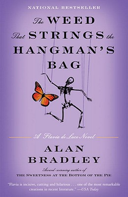 The Weed That Strings the Hangman's Bag: A Flavia de Luce Novel Cover Image
