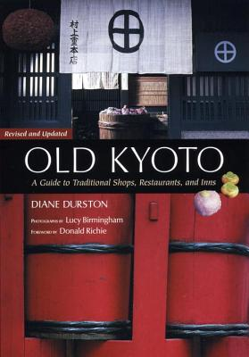 Old Kyoto: The Updated guide to Traditional Shops, Restaurants, and Inns Cover Image