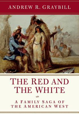 The Red and the White: A Family Saga of the American West Cover Image