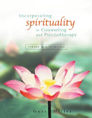 Incorporating Spirituality in Counseling and Psychotherapy: Theory and Technique Cover Image