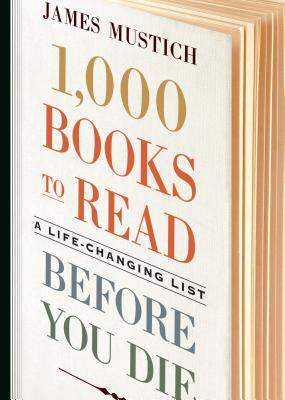 1,000 Books to Read Before You Die: A Life-Changing List Cover Image