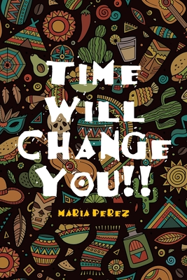 Time Will Change You!! Cover Image