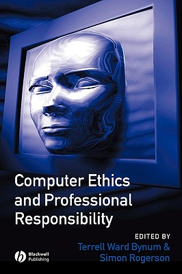 Computer Ethics and Professional Responsibility (Wiley Desktop Editions) Cover Image