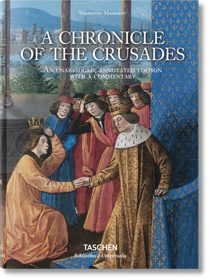 Sébastien Mamerot. a Chronicle of the Crusades Cover Image