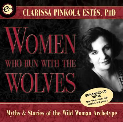 Women Who Run With the Wolves: Myths and Stories of the Wild Woman Archetype Cover Image