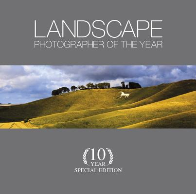 Landscape Photographer of the Year: 10 Year Special Edition Cover Image