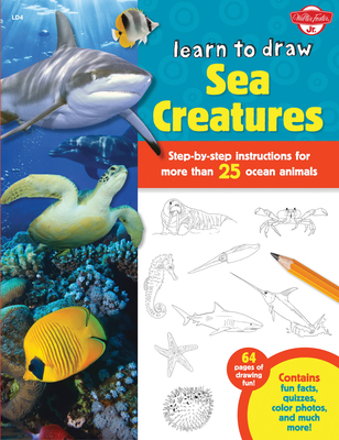 Learn to Draw Sea Creatures: Step-by-step instructions for more than 25 ocean animals - 64 pages of drawing fun! Contains fun facts, quizzes, color photos, and much more! Cover Image