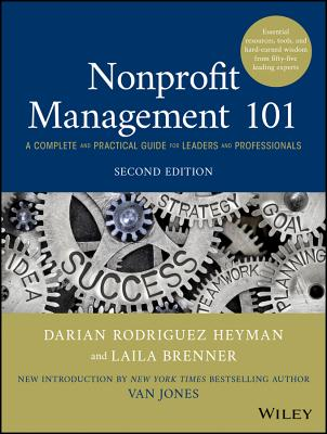 Nonprofit Management 101: A Complete and Practical Guide for Leaders and Professionals Cover Image