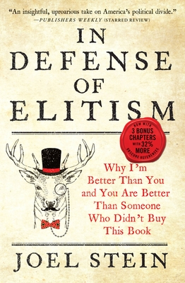 In Defense of Elitism: Why I'm Better Than You and You Are Better Than Someone Who Didn't Buy This Book Cover Image