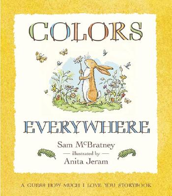 Colors Everywhere: A Guess How Much I Love You Storybook Cover Image